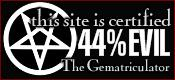 This site is certified 44% EVIL by the Gematriculator